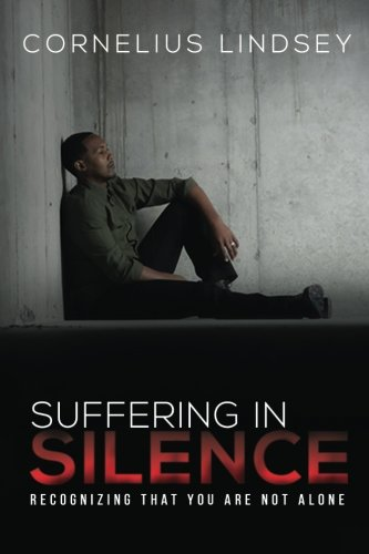 Suffering in Silence: Recognizing That You Are: Lindsey, Cornelius