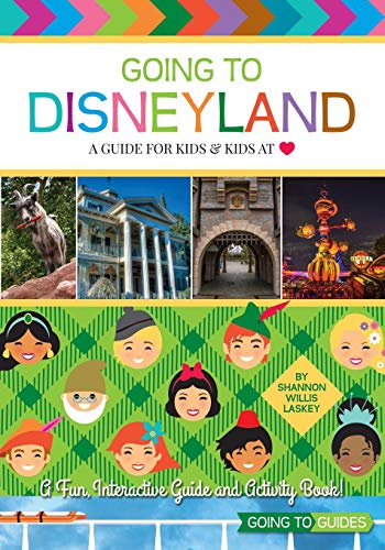Going To Disneyland - A Guide for Kids & Kids at Heart: Laskey, Shannon Willis