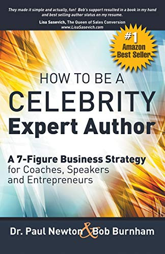 9780991296484: How To Be A CELEBRITY Expert Author; A 7-Figure Business Strategy for Coaches, Speakers and Entrepreneurs