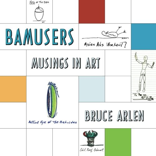Bamusers: Musings in Art: Bruce Arlen