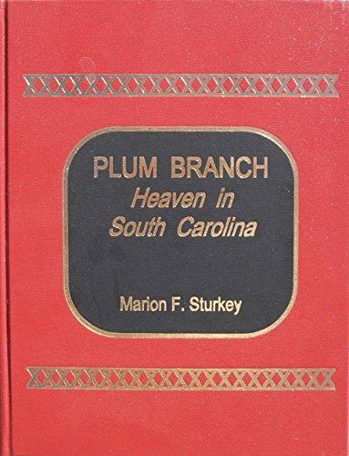 9780991301102: PLUM BRANCH: Heaven in South Carolina