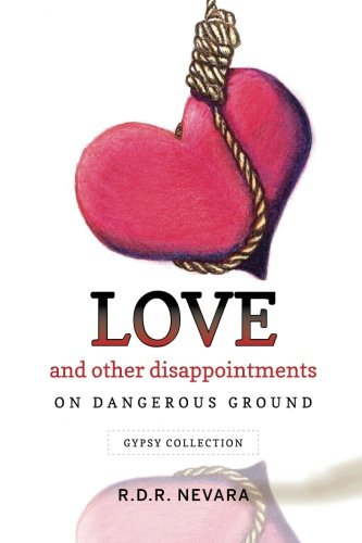 9780991310104: Love and Other Disappointments: On Dangerous Ground ~ Gypsy Collection