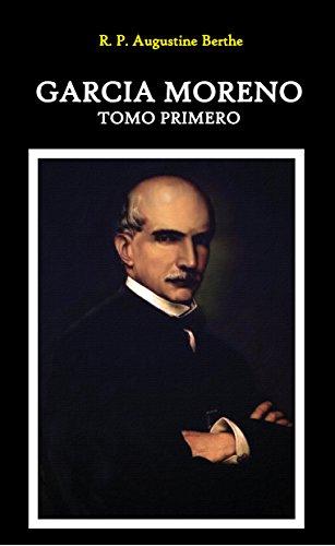 9780991311255: Garcia Moreno: Presidente de La Republica del Ecuador (Spanish Edition)