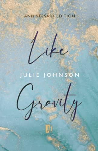 9780991311316: Like Gravity