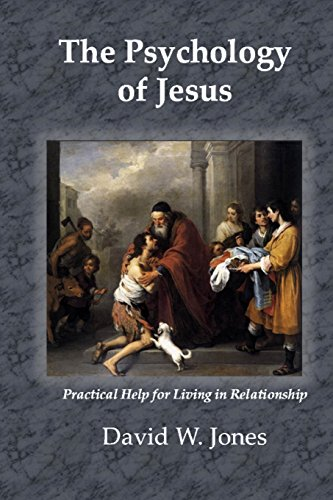 The Psychology of Jesus: Jones, David W.
