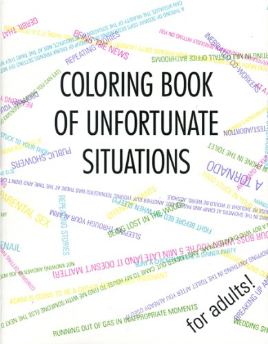 9780991317592: Coloring Book of Unfortunate Situations (for adults!)