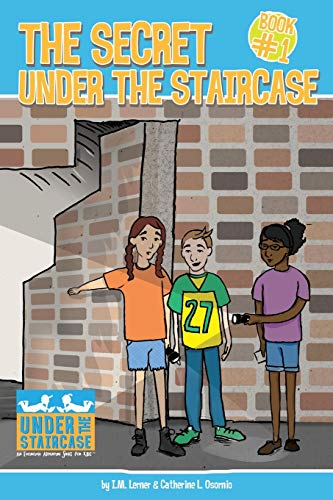 The Secret Under the Staircase (Under the: I.M. Lerner, Catherine