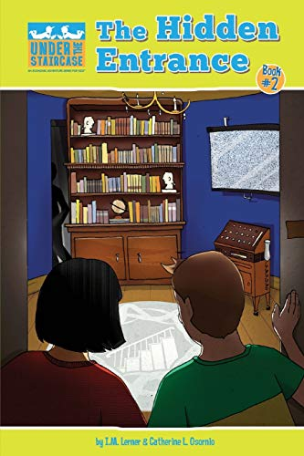 9780991318735: The Hidden Entrance (Under the Staircase - An Economic Adventure Series for Kids) (Volume 2)