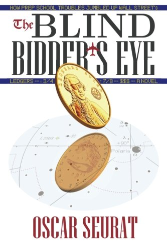 9780991323548: The Blind Bidder's Eye: How Prep School Troubles Jumbled Up Wall Street's Ledgers