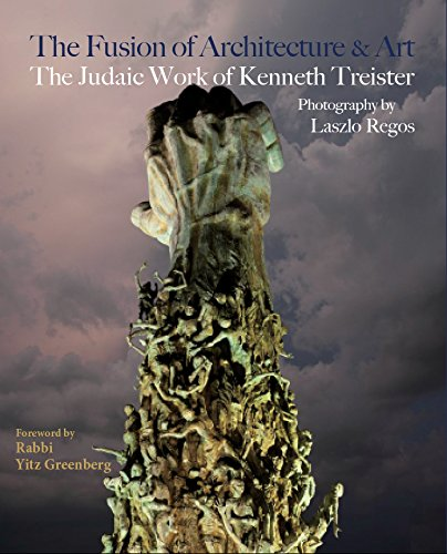 9780991327119: The Fusion of Architecture & Art: The Judaic Work of Kenneth Treister