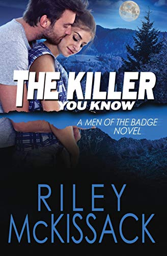 The Killer You Know: Men of the Badge (Volume 5): Riley McKissack