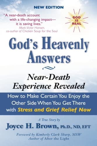 God's Heavenly Answers: Near-Death Experience Revealed: Brown Ph.D., ND,AFT, Joyce H.