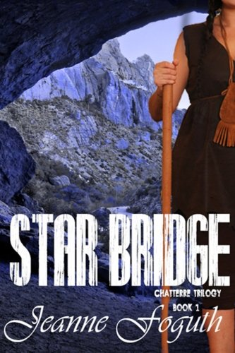 Star Bridge: Book 1 of the Chaterre Trilogy (Volume 1): Foguth, Jeanne