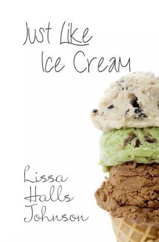 9780991337613: Just Like Ice Cream