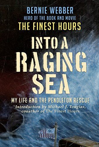 9780991340156: Into a Raging Sea: My Life and the Pendleton Rescue