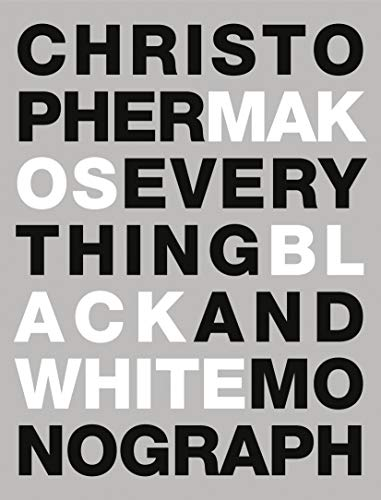 Everything: The Black and White Monograph: Makos, Christopher