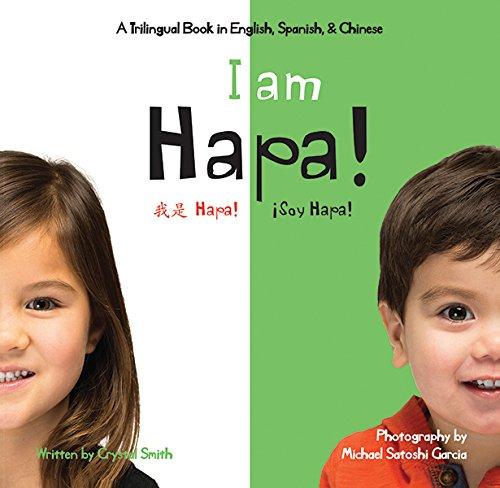 9780991345465: I am Hapa/Soy hapa/wo shi Hapa (Trilingual English, Chinese and Spanish Edition) (English, Spanish and Chinese Edition)
