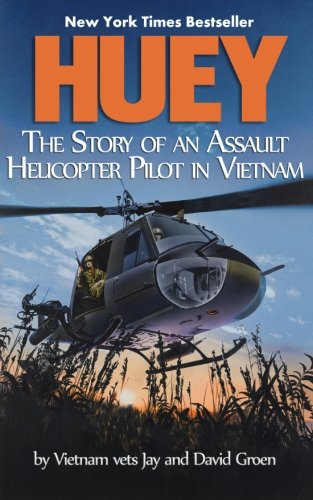 Huey: The Story of an Assault Helicopter: Jay Groen, David