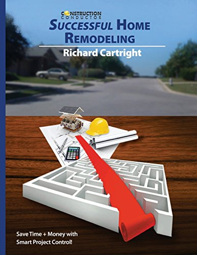 9780991357000: Successful Home Remodeling: Save time and money with smart project control
