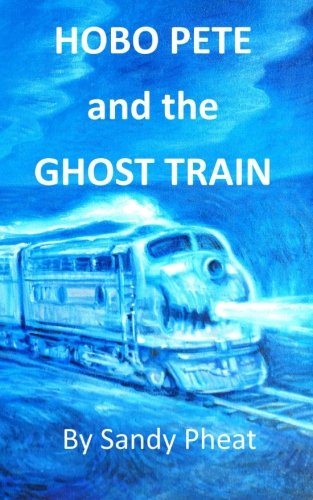 9780991359103: Hobo Pete and the Ghost Train