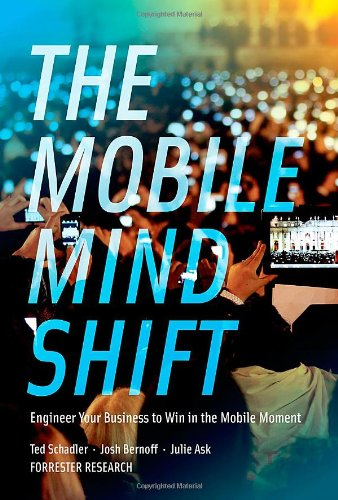 9780991361007: The Mobile Mind Shift: Engineer Your Business to Win in the Mobile Moment