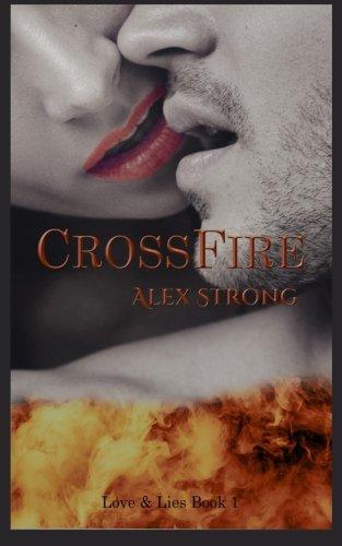 CrossFire (Love&Lies) (Volume 1): Alex Strong