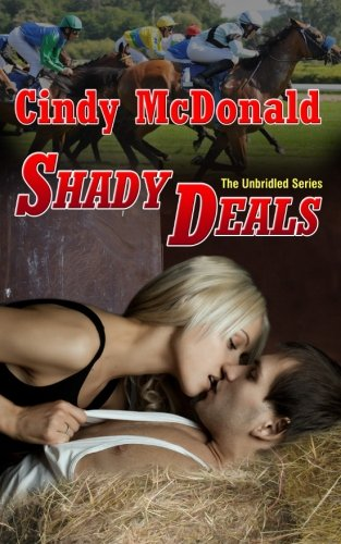 Shady Deals: The Unbridled Series: Cindy McDonald