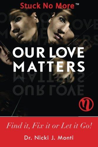 9780991369911: Our Love Matters: Find it, Fix it or Let it Go!