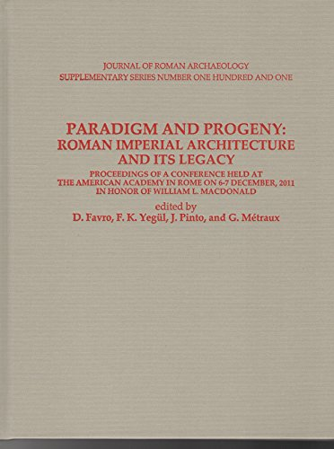 9780991373055: Paradigm and Progeny: Roman Imperial Architecture and Its Legacy: Proceedings of a Conference Held at the American Academy in Rome on 6-7 December, ... of Roman Archaeology Supplementary Series)