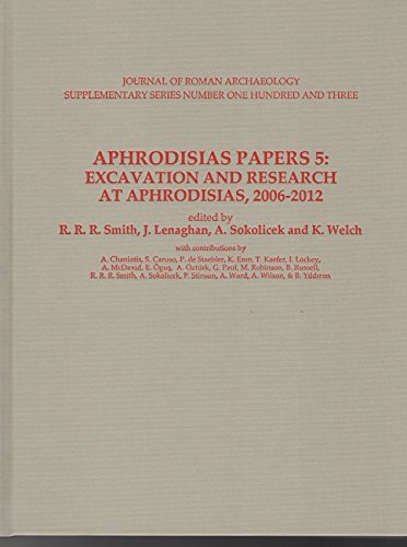 9780991373079: Aphrodisias Papers 5: Excavation and Research at Aphrodisias 2006-2012 (Journal of Roman Archaeology Supplementary Series)