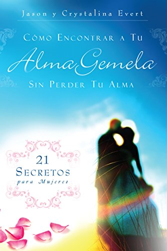9780991375448: How to Find Your Soulmate Without Losing Your Soul (Spanish Edition)