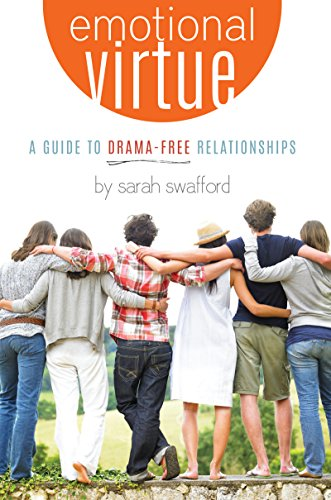 9780991375455: Emotional Virtue: A Guide to Drama-Free Relationships
