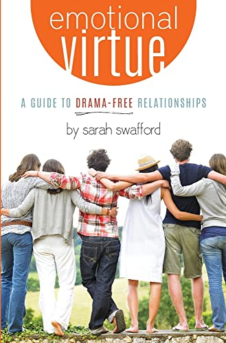 9780991375462: Emotional Virtue: A Guide to Drama-Free Relationships