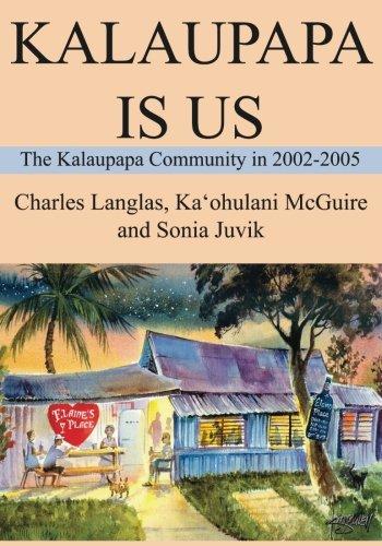 9780991377800: Kalaupapa Is Us: The Kalaupapa Community in 2002-2005