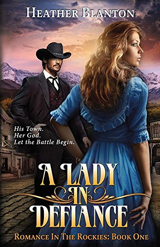 9780991381265: A Lady in Defiance: Romance in the Rockies Book 1