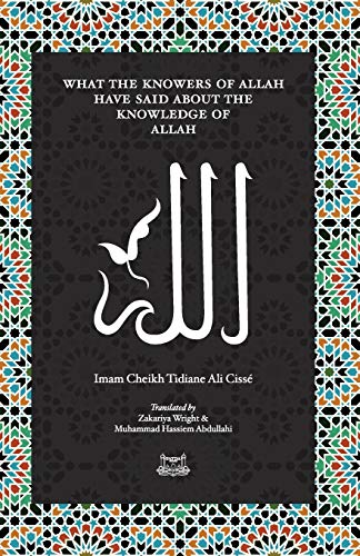9780991381333: What the Knowersof Allah have said about the Knowledge of Allah