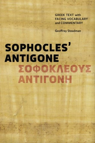 9780991386031: Sophocles' Antigone: Greek Text with Facing Vocabulary and Commentary