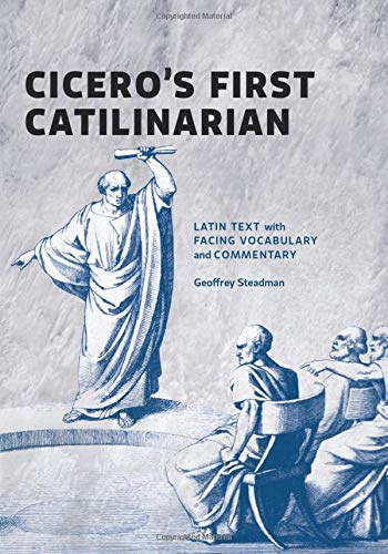 9780991386093: Cicero's First Catilinarian: Latin Text with Facing Vocabulary and Commentary