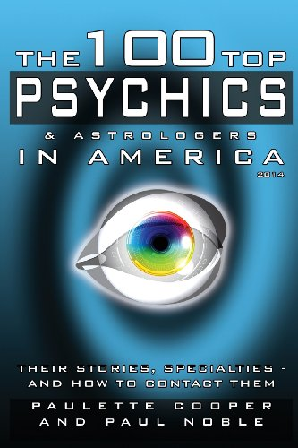9780991401307: The 100 Top Psychics and Astrologers in America 2014