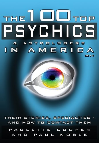 9780991401314: The 100 Top Psychics and Astrologers in America 2014