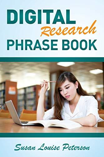 Digital Research Phrase Book: Susan Louise Peterson