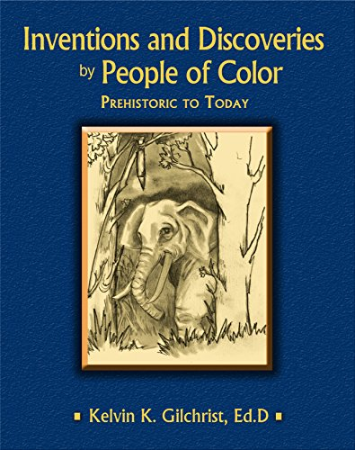 9780991406807: Inventions and Discoveries by People of Color: Prehistoric to Today