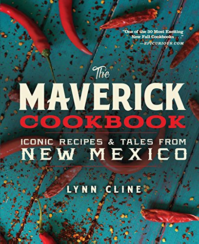 9780991410576: The Maverick Cookbook: Iconic Recipes & Tales from New Mexico