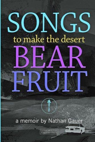 Songs to Make the Desert Bear Fruit: Gauer, Nathan