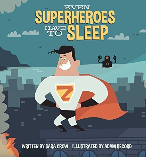 9780991415298: Even Superheroes Have to Sleep