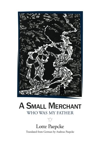 9780991415526: A Small Merchant Who Was My Father
