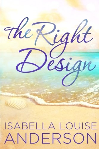 The Right Design: Anderson, Isabella Louise