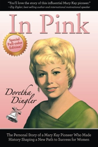 9780991419135: In Pink Special Edition: The Personal Story of a Mary Kay Pioneer Who Made History Shaping a New Path to Success for Women