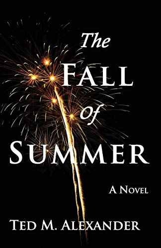 The Fall of Summer: Alexander, Ted M.