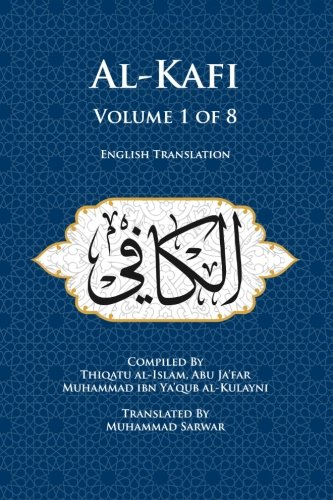 Al-Kafi (Arabic Text & English Translation) (Al-Kafi ...